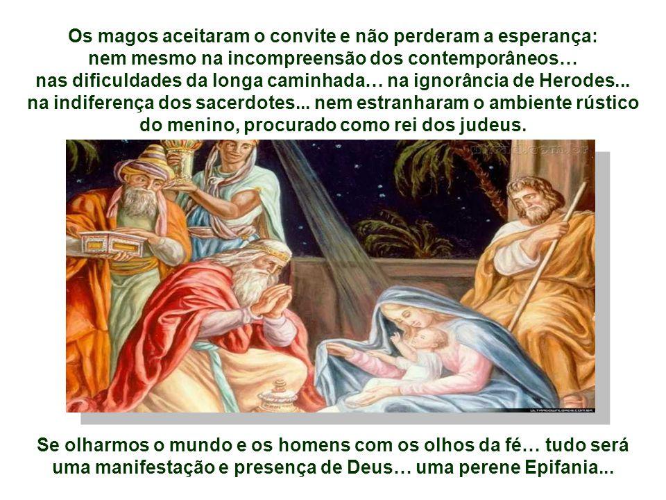 - Com os SACERDOTES, que conheciam bem os sinais de Deus, ficam indiferentes a eles? - Com HERODES, que aparentemente se mostra interessado, mas é hos