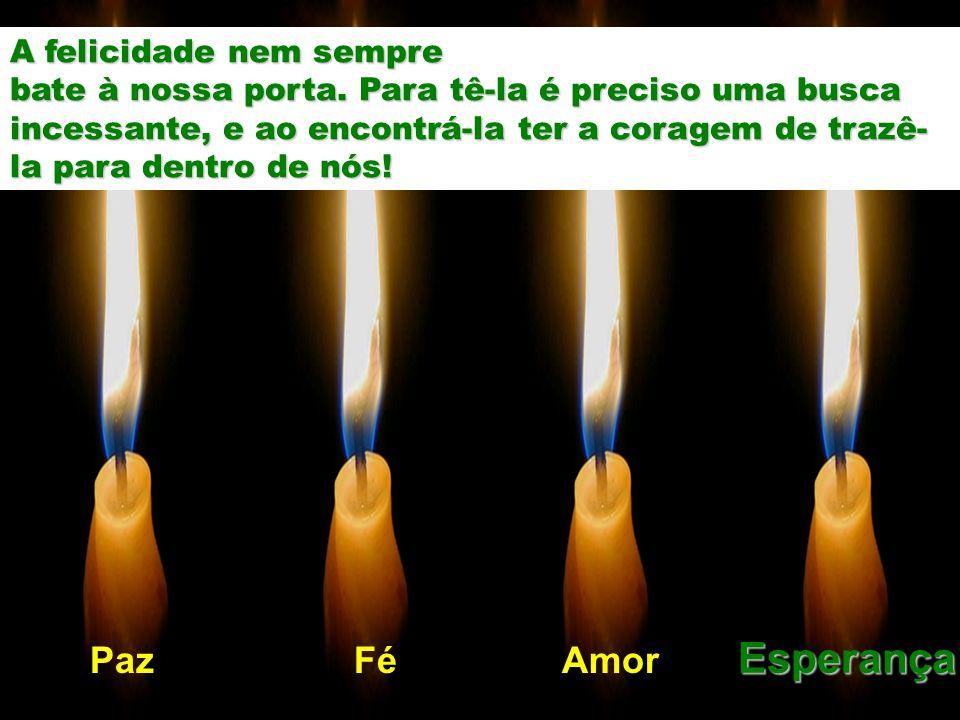 Esperançaapague Que a vela da Esperança nunca se apague dentro de você. Ela é a nossa luz no fim do túnel. esperança... O caminho da felicidade precis