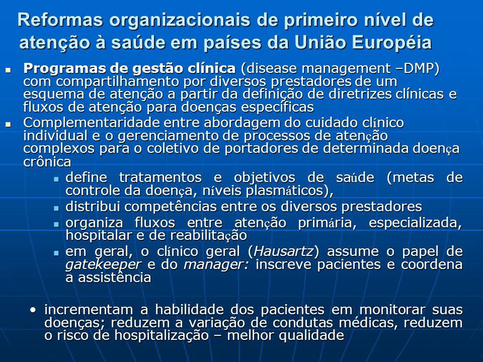 Reformas organizacionais de primeiro nível de atenção à saúde em países da União Européia Programas de gestão clínica (disease management –DMP) com co