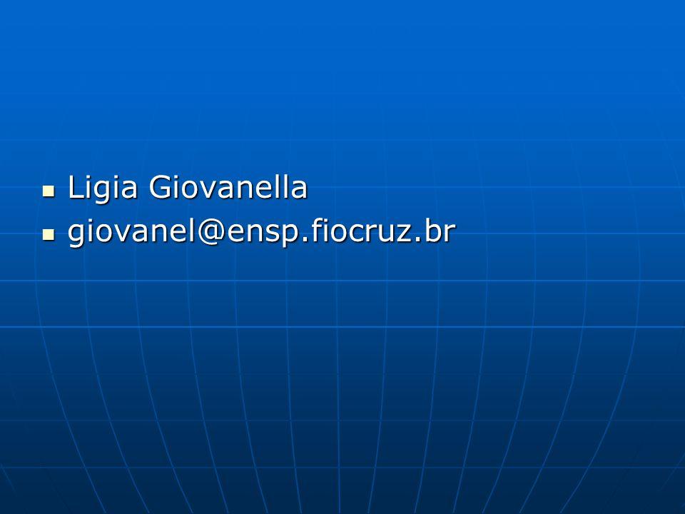 Ligia Giovanella Ligia Giovanella giovanel@ensp.fiocruz.br giovanel@ensp.fiocruz.br