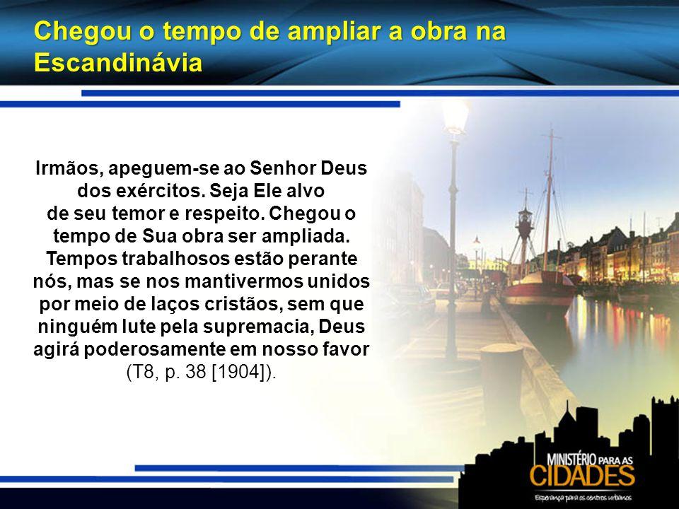 Chegou o tempo de ampliar a obra na Escandinávia Irmãos, apeguem-se ao Senhor Deus dos exércitos.