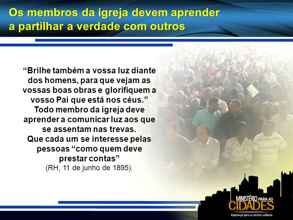 Os cristãos que moram nas cidades devem testemunhar aos outros Trabalhem de casa em casa, sem negligenciar os pobres, que geralmente são passados por alto.