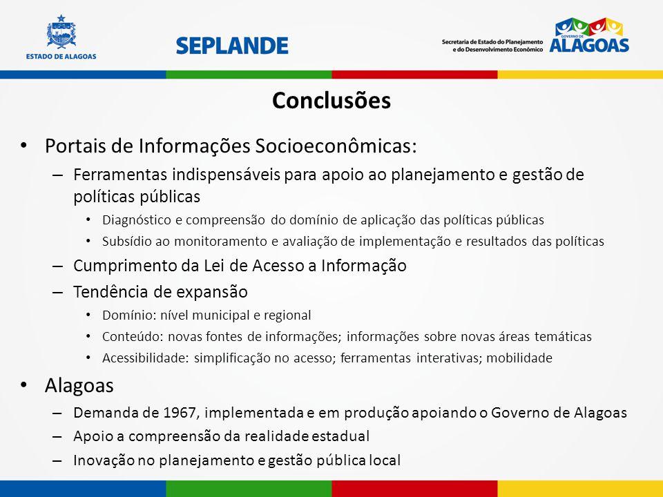 Conclusões Portais de Informações Socioeconômicas: – Ferramentas indispensáveis para apoio ao planejamento e gestão de políticas públicas Diagnóstico
