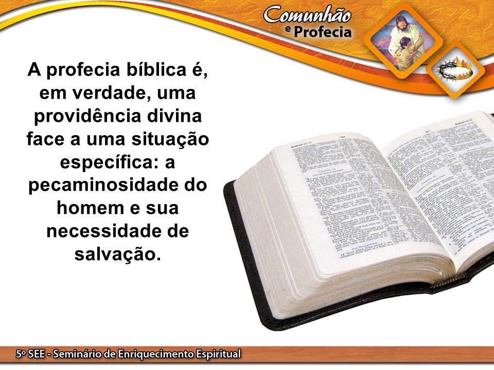 A profecia bíblica é, em verdade, uma providência divina face a uma situação específica: a pecaminosidade do homem e sua necessidade de salvação.