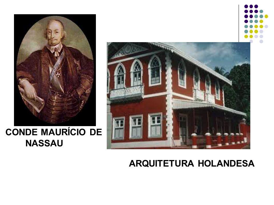 ARQUITETURA HOLANDESA CONDE MAURÍCIO DE NASSAU