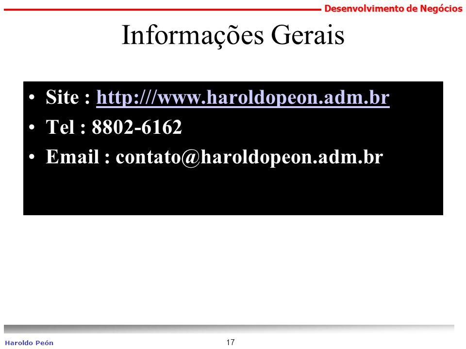 Desenvolvimento de Negócios Haroldo Peón 17 Informações Gerais Site : http:///www.haroldopeon.adm.brhttp:///www.haroldopeon.adm.br Tel : 8802-6162 Ema
