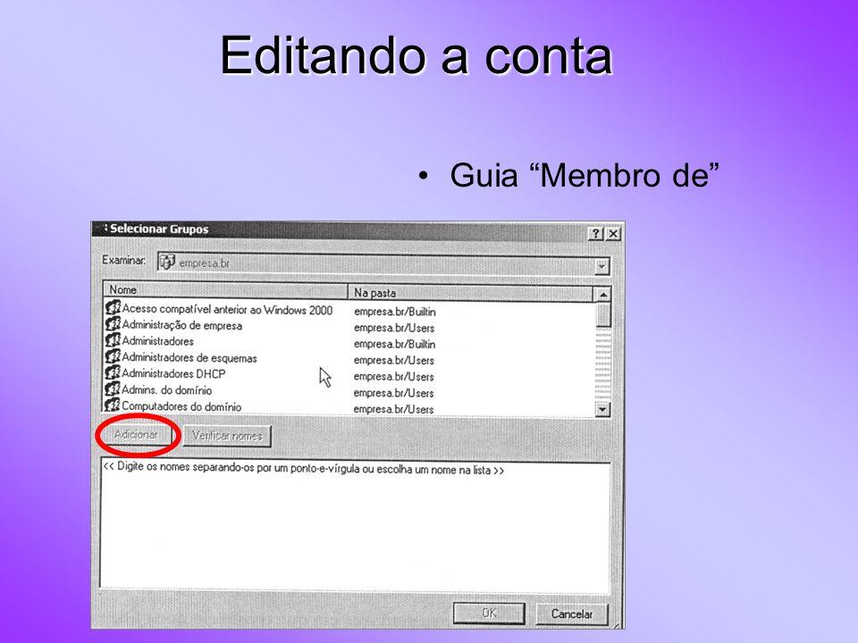 Grupos de Usuários Permissões de acesso a arquivos, impressão, Internet...