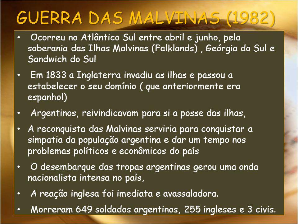Ocorreu no Atlântico Sul entre abril e junho, pela soberania das Ilhas Malvinas (Falklands), Geórgia do Sul e Sandwich do Sul Em 1833 a Inglaterra invadiu as ilhas e passou a estabelecer o seu domínio ( que anteriormente era espanhol) Argentinos, reivindicavam para si a posse das ilhas, A reconquista das Malvinas serviria para conquistar a simpatia da população argentina e dar um tempo nos problemas políticos e econômicos do país O desembarque das tropas argentinas gerou uma onda nacionalista intensa no país, A reação inglesa foi imediata e avassaladora.