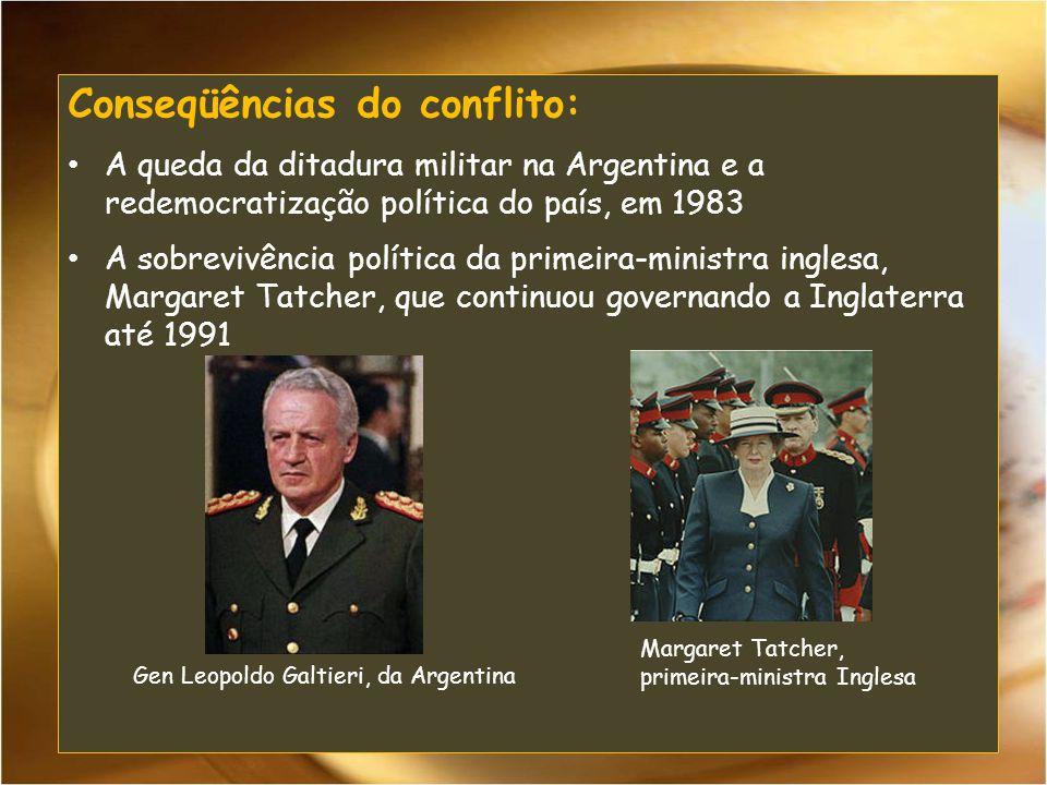 Conseqüências do conflito: A queda da ditadura militar na Argentina e a redemocratização política do país, em 1983 A sobrevivência política da primeir