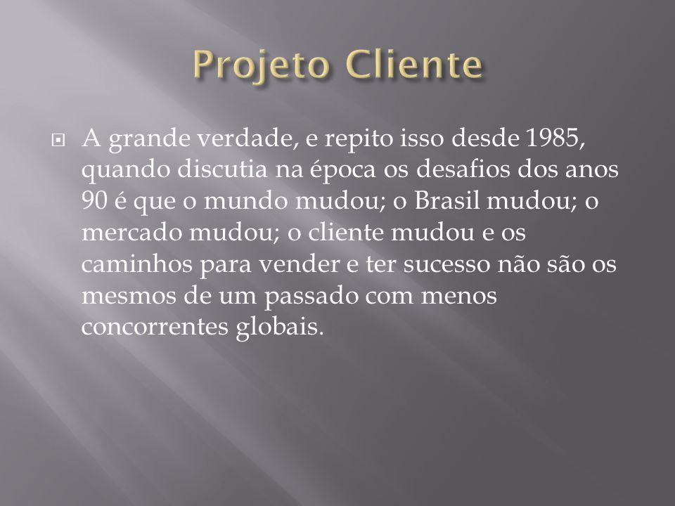 A grande verdade, e repito isso desde 1985, quando discutia na época os desafios dos anos 90 é que o mundo mudou; o Brasil mudou; o mercado mudou; o cliente mudou e os caminhos para vender e ter sucesso não são os mesmos de um passado com menos concorrentes globais.
