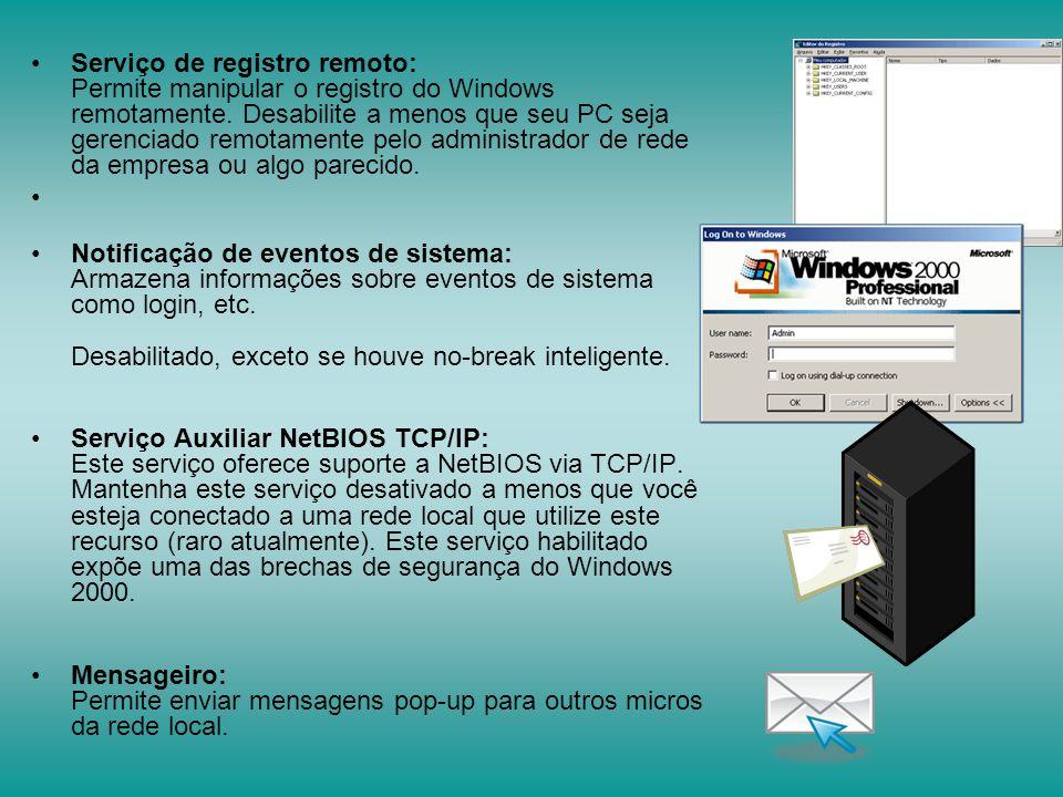 Serviço de registro remoto: Permite manipular o registro do Windows remotamente. Desabilite a menos que seu PC seja gerenciado remotamente pelo admini