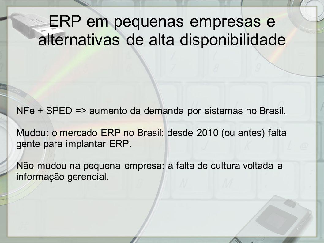 ERP em pequenas empresas e alternativas de alta disponibilidade - Empresa pequena precisa ter ERP.