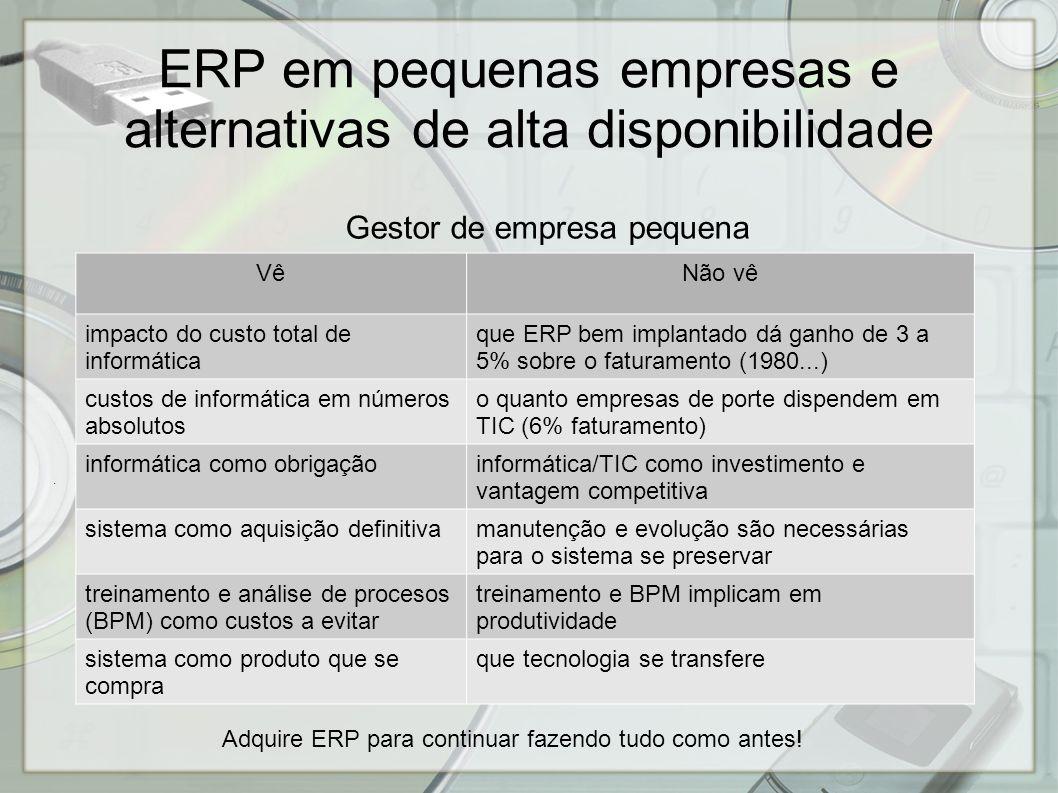 ERP em pequenas empresas e alternativas de alta disponibilidade - Empresa pequena pode ter alta disponibilidade de ERP.