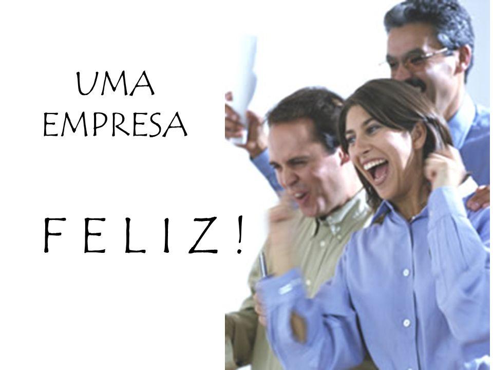 UMA EMPRESA F E L I Z !