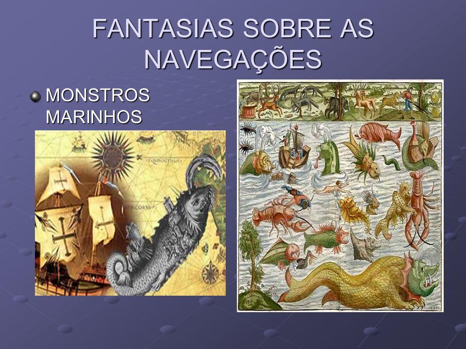 FANTASIAS SOBRE AS NAVEGAÇÕES MONSTROS MARINHOS
