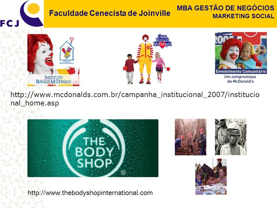 Faculdade Cenecista de Joinville MBA GESTÃO DE NEGÓCIOS MARKETING SOCIAL http://www.mcdonalds.com.br/campanha_institucional_2007/institucio nal_home.a