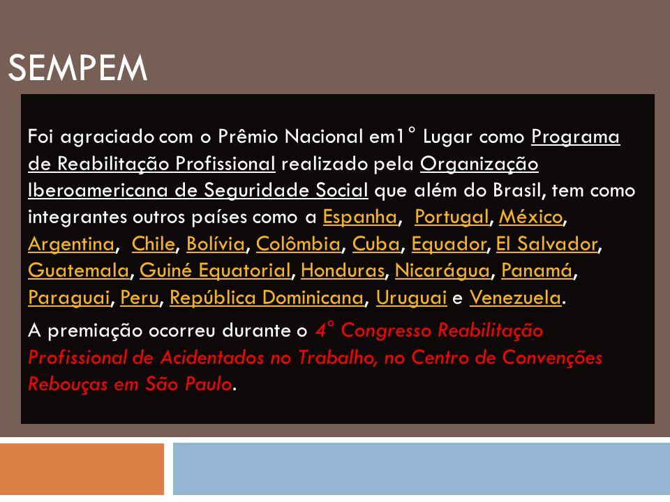 SEMPEM Foi agraciado com o Prêmio Nacional em1° Lugar como Programa de Reabilitação Profissional realizado pela Organização Iberoamericana de Segurida