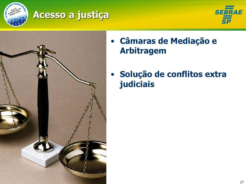 27 Acesso a justiça Câmaras de Mediação e Arbitragem Solução de conflitos extra judiciais