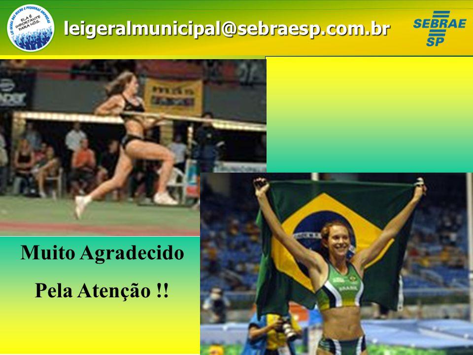 35 Muito Agradecido Pela Atenção !!leigeralmunicipal@sebraesp.com.br