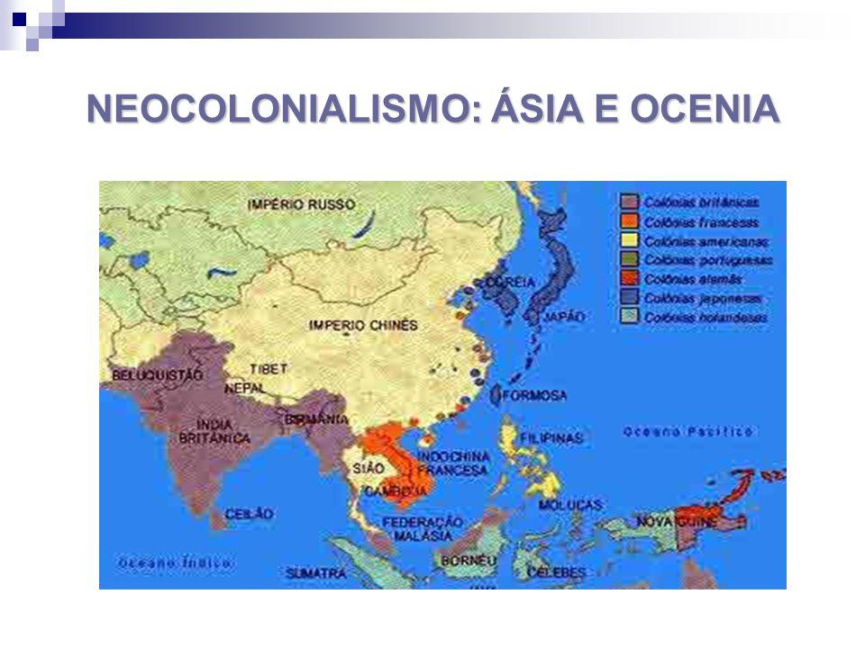 NEOCOLONIALISMO: ÁSIA E OCENIA