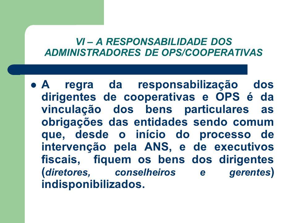 VI – A RESPONSABILIDADE DOS ADMINISTRADORES DE OPS/COOPERATIVAS A regra da responsabilização dos dirigentes de cooperativas e OPS é da vinculação dos