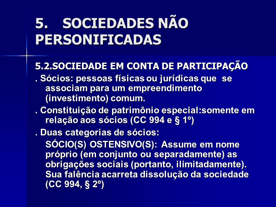 5.SOCIEDADES NÃO PERSONIFICADAS 5.2.SOCIEDADE EM CONTA DE PARTICIPAÇÃO.