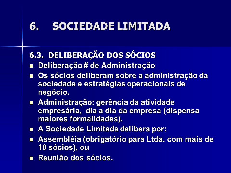 6.SOCIEDADE LIMITADA 6.3. DELIBERAÇÃO DOS SÓCIOS Deliberação # de Administração Deliberação # de Administração Os sócios deliberam sobre a administraç