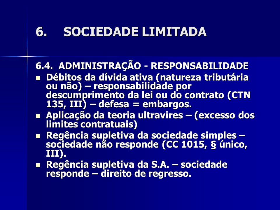 6.SOCIEDADE LIMITADA 6.4. ADMINISTRAÇÃO - RESPONSABILIDADE Débitos da dívida ativa (natureza tributária ou não) – responsabilidade por descumprimento