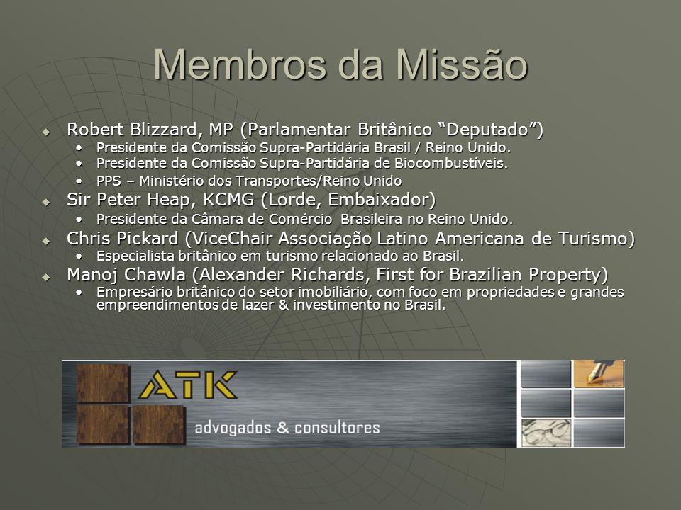Membros da Missão Robert Blizzard, MP (Parlamentar Britânico Deputado) Robert Blizzard, MP (Parlamentar Britânico Deputado) Presidente da Comissão Supra-Partidária Brasil / Reino Unido.Presidente da Comissão Supra-Partidária Brasil / Reino Unido.