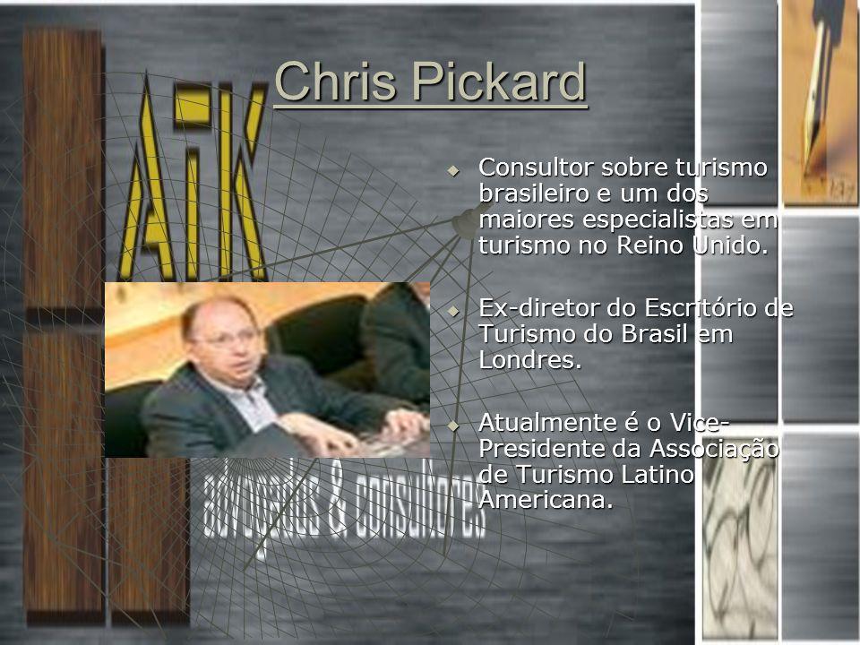 Chris Pickard Consultor sobre turismo brasileiro e um dos maiores especialistas em turismo no Reino Unido. Consultor sobre turismo brasileiro e um dos
