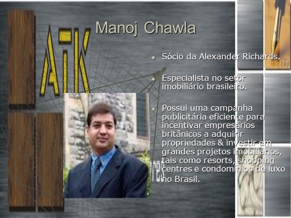 Manoj Chawla Sócio da Alexander Richards.Sócio da Alexander Richards.