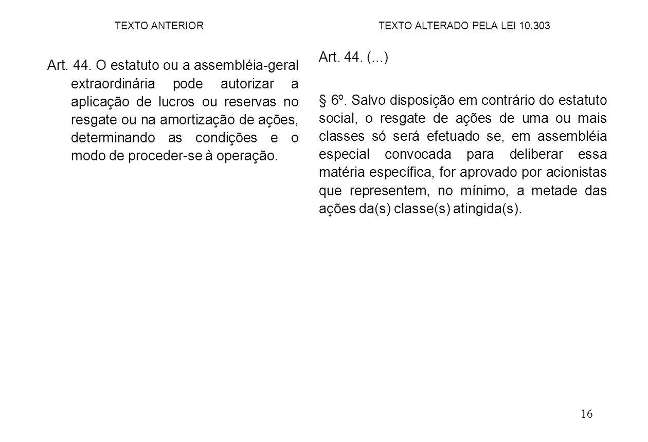 16 Art.44. (...) § 6º.