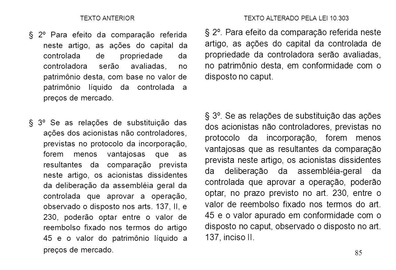 85 § 2º Para efeito da comparação referida neste artigo, as ações do capital da controlada de propriedade da controladora serão avaliadas, no patrimôn