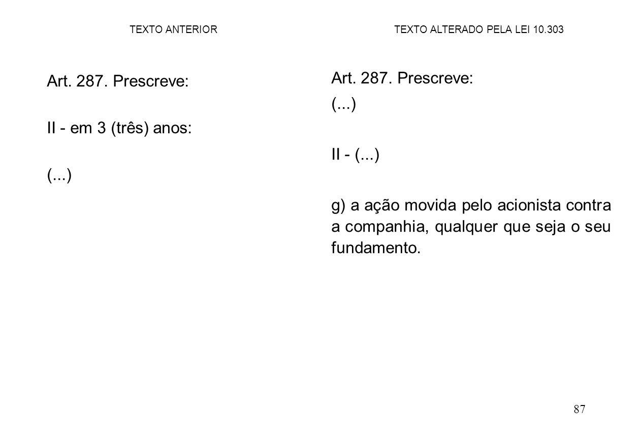 87 Art.287. Prescreve: II - em 3 (três) anos: (...) Art.