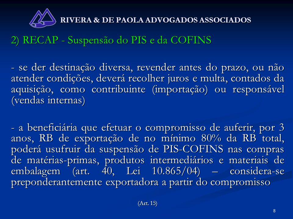 39 RIVERA & DE PAOLA ADVOGADOS ASSOCIADOS EXEMPLO - Aquisição, em 2002 do imóvel residencial A por R$ 50.000,00 e do imóvel residencial B por R$ 60.000,00 (Soma: 110.000,00) - Venda em 2005 do imóvel A por R$ 55.000,00 e do B por R$ 70.000,00 - Produto total das vendas: R$ 125.000,00 - Ganho total de capital: R$ 15.000,00 - Aquisição de novo imóvel residencial por R$ 100.000,00 Incidirá IR na proporção da parcela não aplicada: 125 - 100 ______ = 25/125 = 1/5 125 125 - Aplicação da proporção sobre o ganho total de capital: 1/5 x 15 = R$ 3.000.00 = base de cálculo para o imposto de renda