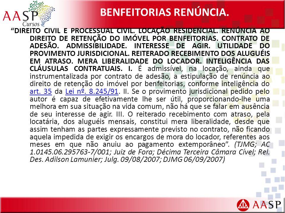 BENFEITORIAS RENÚNCIA.DIREITO CIVIL E PROCESSUAL CIVIL.
