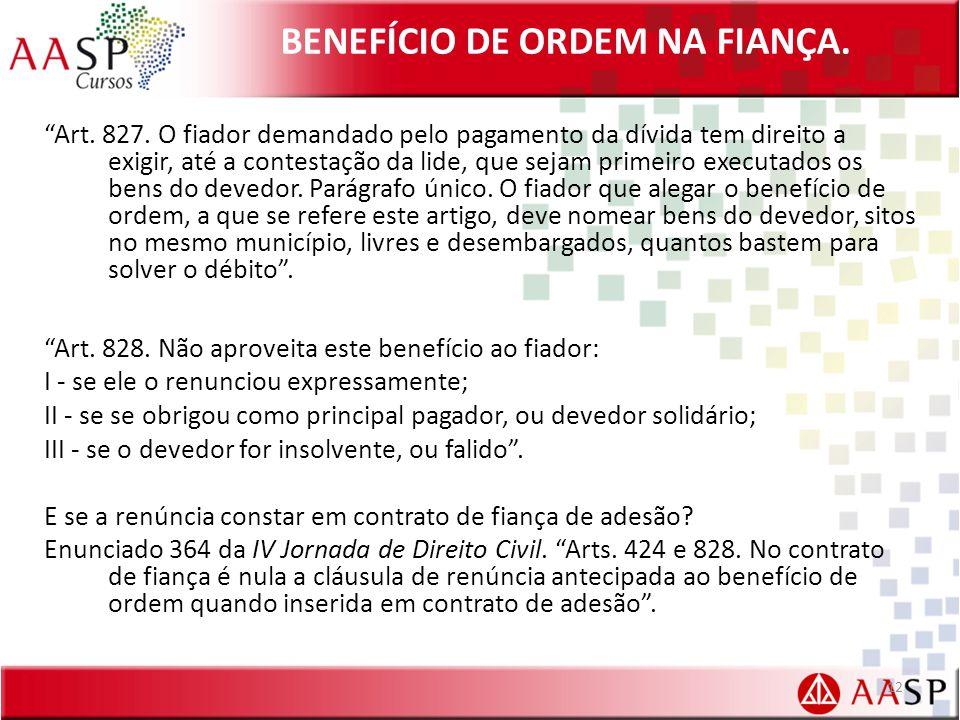 BENEFÍCIO DE ORDEM NA FIANÇA.Art. 827.