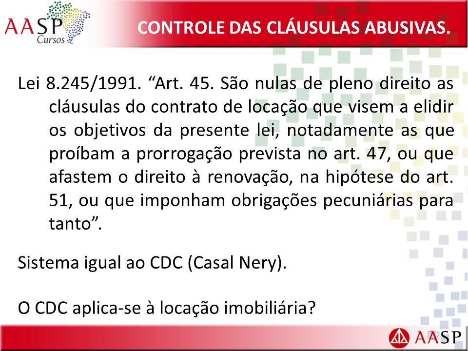 CONTROLE DAS CLÁUSULAS ABUSIVAS.Lei 8.245/1991. Art.