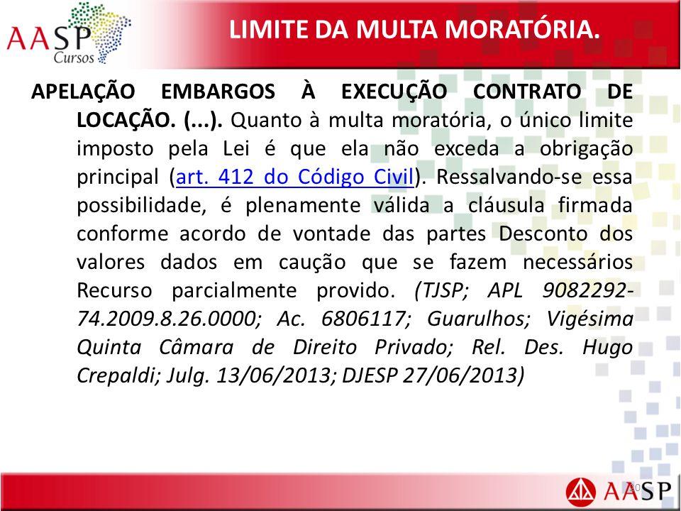 LIMITE DA MULTA MORATÓRIA.APELAÇÃO EMBARGOS À EXECUÇÃO CONTRATO DE LOCAÇÃO.