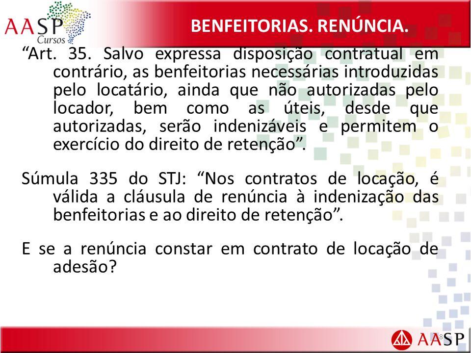 BENFEITORIAS.RENÚNCIA. Art. 35.