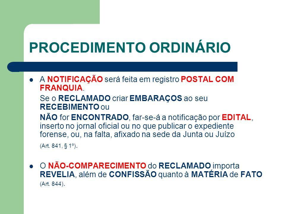 PROCEDIMENTO ORDINÁRIO A NOTIFICAÇÃO será feita em registro POSTAL COM FRANQUIA.