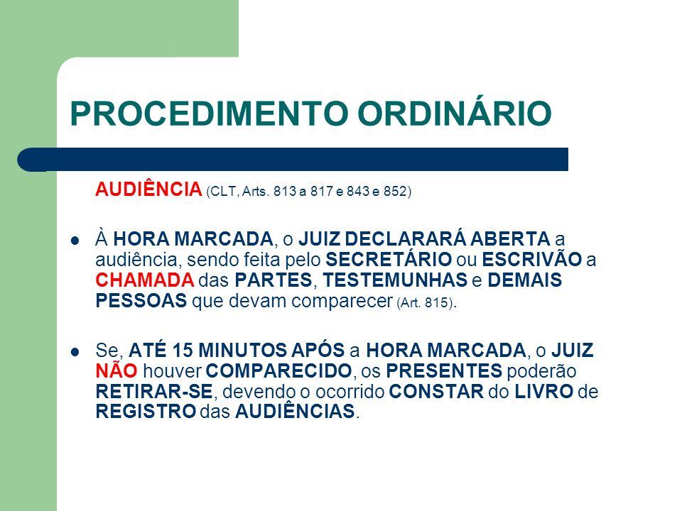 PROCEDIMENTO ORDINÁRIO AUDIÊNCIA (CLT, Arts.