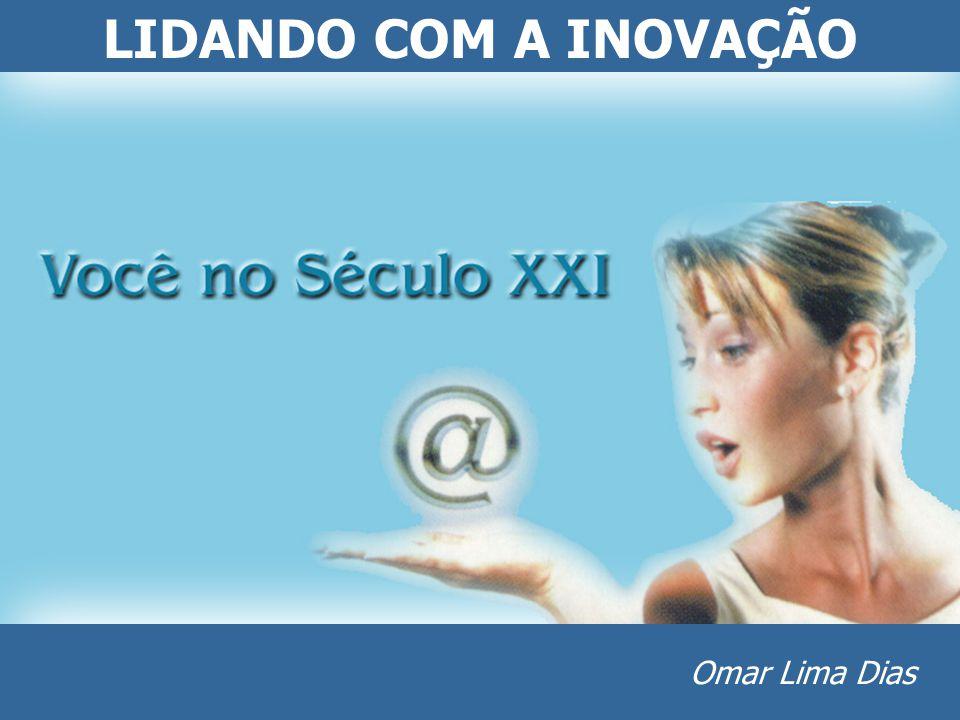 LIDANDO COM A INOVAÇÃO Omar Lima Dias