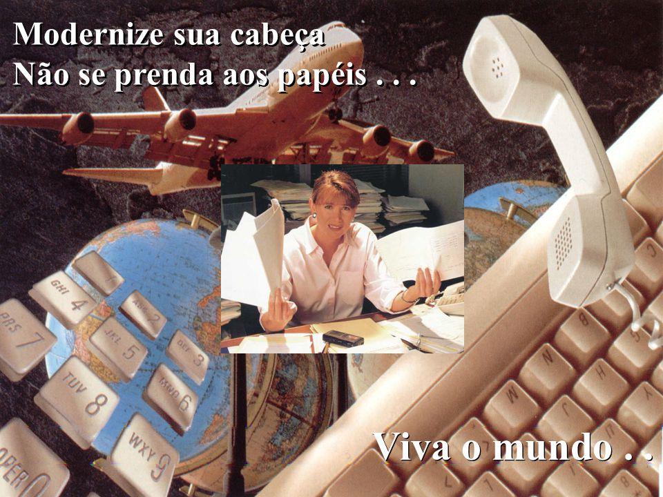 Modernize sua cabeça Não se prenda aos papéis...Modernize sua cabeça Não se prenda aos papéis...
