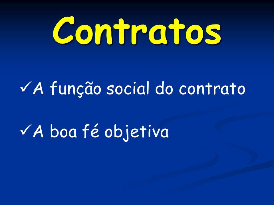 Contratos A função social do contrato A boa fé objetiva