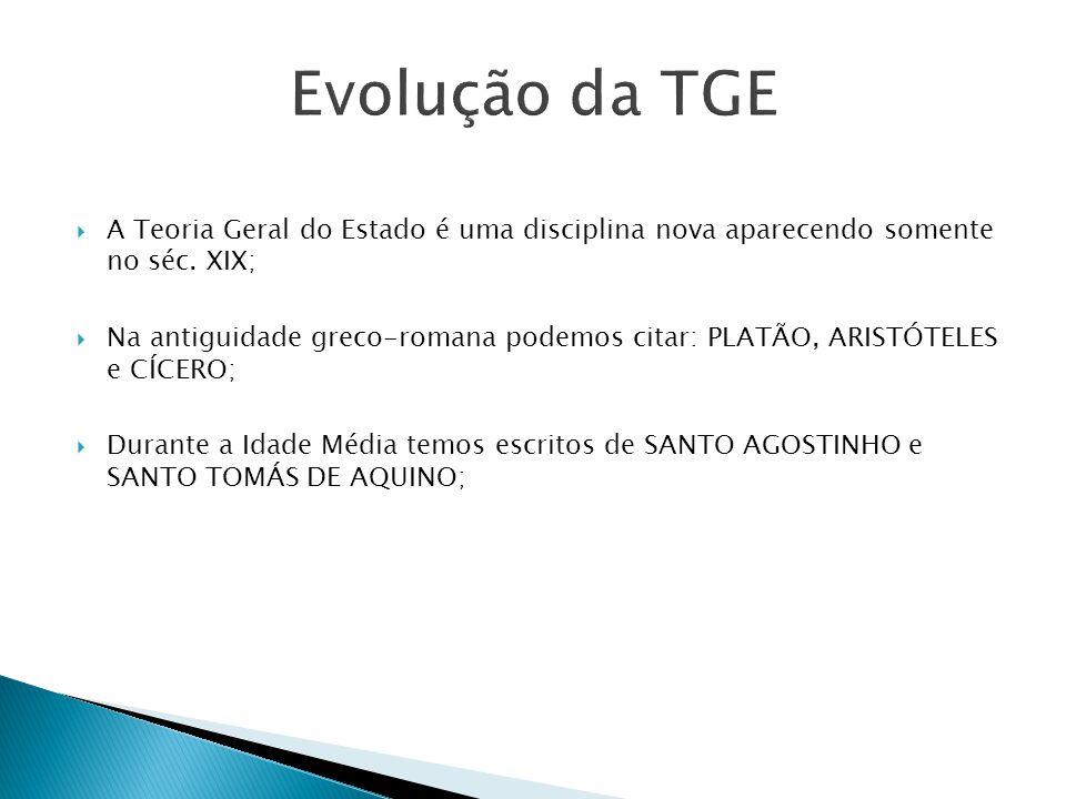 No Brasil, os estudos relativos ao Estado foram incluídos, inicialmente, na disciplina Direito Público e Constitucional.