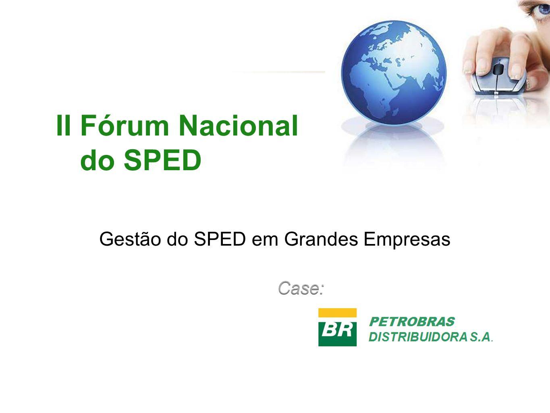 II Fórum Nacional do SPED Gestão do SPED em Grandes Empresas
