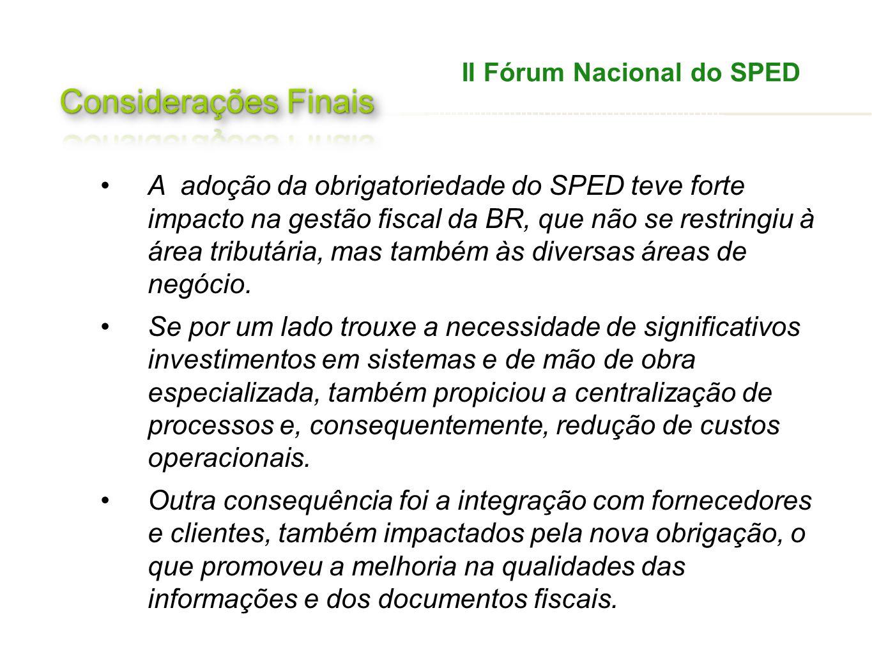 A adoção da obrigatoriedade do SPED teve forte impacto na gestão fiscal da BR, que não se restringiu à área tributária, mas também às diversas áreas d