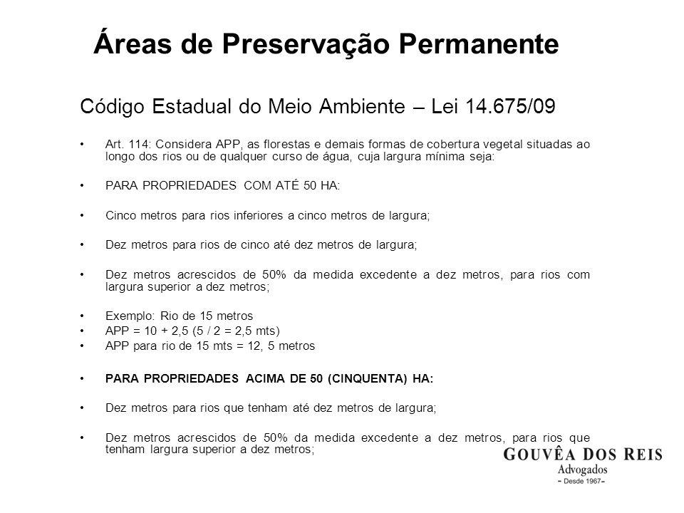 Áreas de Preservação Permanente Código Estadual do Meio Ambiente – Lei 14.675/09 Art.