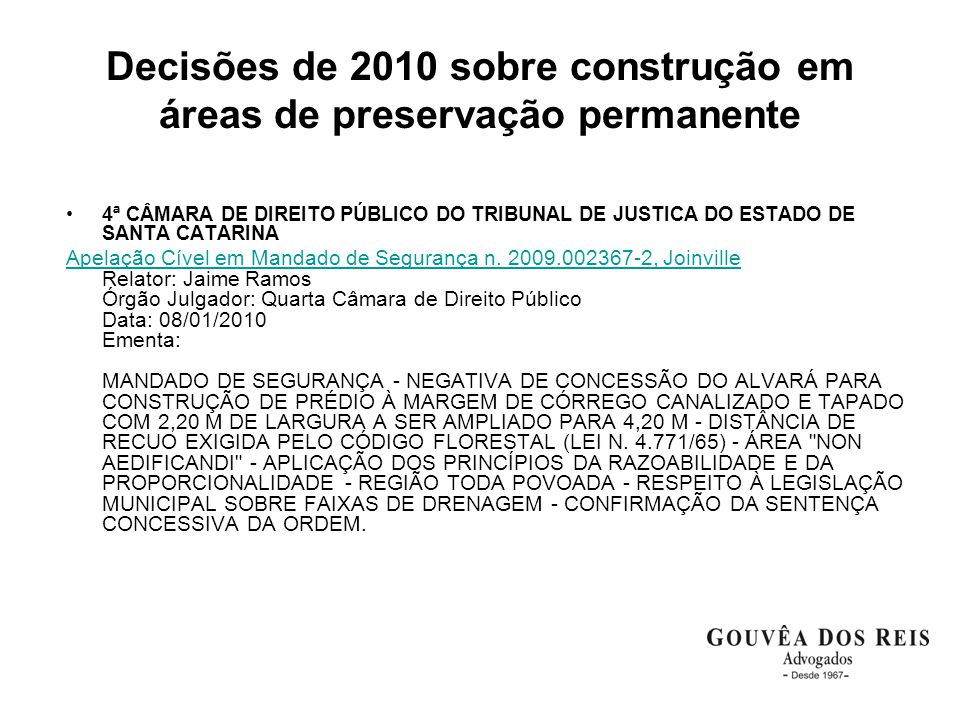 Decisões de 2010 sobre construção em áreas de preservação permanente 4ª CÂMARA DE DIREITO PÚBLICO DO TRIBUNAL DE JUSTICA DO ESTADO DE SANTA CATARINA Apelação Cível em Mandado de Segurança n.